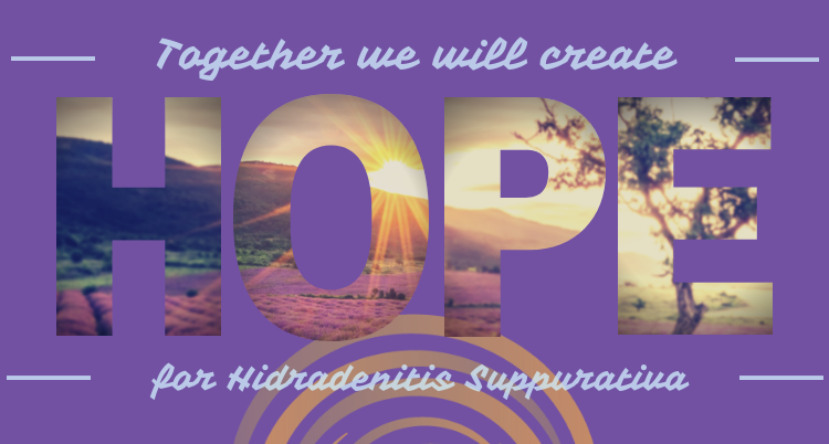 Together we will create HOPE for Hidradenitis Suppurativa